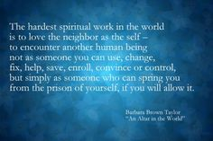 The hardest spiritual work in the world; Barbara Brown Taylor
