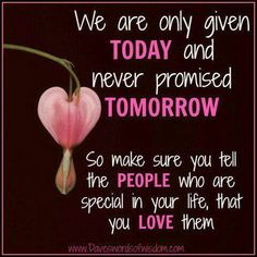 We're not promised tomorrow
