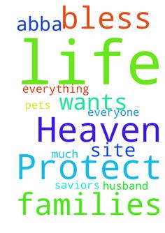 Father in Heaven , Protect my life and my families - Father in Heaven , Protect my life and my families life thank you so much for my husband .. Bless you Abba and Thank you for everything .. & Bless our pets and everyone in this site that wants too. in our saviors name Jesus amen  Posted at: https://prayerrequest.com/t/gyr #pray #prayer #request #prayerrequest