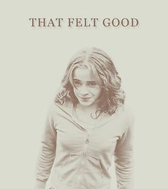 Hermione after punching Draco in the face. I imagine that those would be my first words if I did that to someone I hated.
