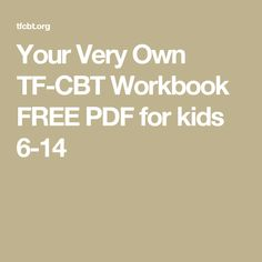 Your Very Own TF-CBT Workbook FREE PDF for kids 6-14