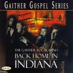 Back Home in Indiana by Gaither Vocal Band (1997) Audio CD null http://www.amazon.com/dp/B00FZ0P61S/ref=cm_sw_r_pi_dp_k9Bjvb1STJ2CH