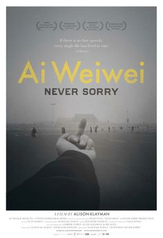 Ai Weiwei: Never Sorry. Director, Alison Klayman. A look at China's most prominent contemporary artist, set against a backdrop of strict censorship.