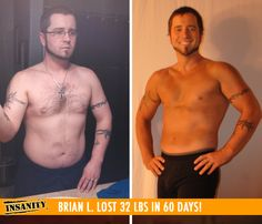 "Brian L. lost 32 lbs in 60 days with Insanity!    ""I didn't have to be a fitness expert to do Insanity. I have crazy energy, great weight loss, I'm stronger overall and I have more endurance!"""