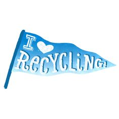 I❤️♻️, I love recycling flag #recycle #reuse