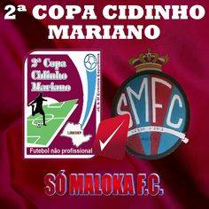 JE & M Eventos Esportivos: SÓ MALOKA F.C. CONFIRMADA NA 2ª COPA CIDINHO MARIA...