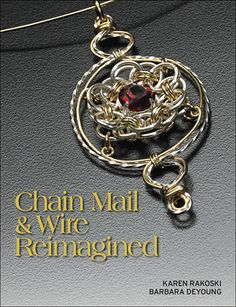 Unite chain mail and wire to create jewelry with an entirely new look! $21.99