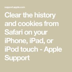 Clear the history and cookies from Safari on your iPhone, iPad, or iPod touch - Apple Support Cell Phone Hacks, Iphone Life Hacks, Smartphone Hacks, Computer Basics, Computer Help, Computer Internet, Computer Tips, Technology Hacks, Computer Technology