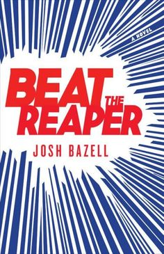 Beat the Reaper- Josh Bazell