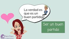 Ser un buen partido (B1-B2) Spanish Expressions, Decir No, Family Guy, Fictional Characters, Truths, Idioms, Sayings, Expressionism, Jokes