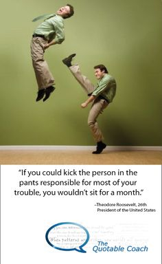 Who is responsible for your troubles?   Read the full message here:  http://www.thequotablecoach.com/?p=2557