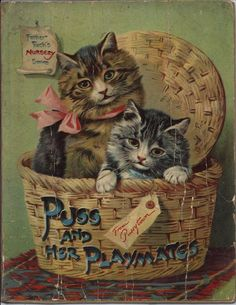 "Vintage children's book.  Puss and Her Playmates.  Father Tuck's Nursery Series.  Raphael Tuck & Songs. front cover.  Two cats in basket with label ""From Pussytown."""