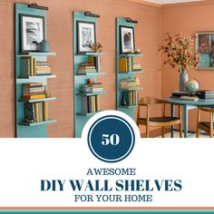 50 AWESOME DIY WALL SHELVES FOR YOUR HOME. Here's the link : http://bit.ly/2aJC3qe