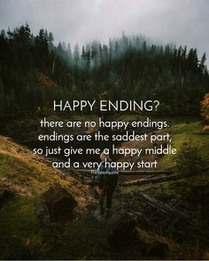 happy ending? there are no happy endings. endings are the saddest part so just give me a happy middle and a very happy start.  @ashleyinwanderland  follow us @thelatestquote for more relatable posts. . . #happyending #happymiddle #happpystart