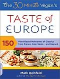 """The 30-Minute Vegan's Taste of Europe by Mark Reinfeld:  Named One of the top five cookbooks of 2012"""" by Vegetarian Times magazine and One of the top 10 Vegan Cookbooks of the Year by VegNews magazine A Culinary Tour de Forceof Europe's Most Treasured Dishes  Are you looking for delicious and healthy..."""