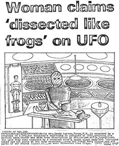 "A woman from Fargo (""Fargo"" is an anagram of ""a frog"") was dissected like a frog on a UFO. From UFO Newsclipping Service, UFOs, aliens, and things that go gzpxllztt in the night: this vintage. Aliens And Ufos, Ancient Aliens, Blue Planet Project, Ufos Are Real, Scary Snakes, Best Guard Dogs, Alien Encounters, Star Family, Cryptozoology"
