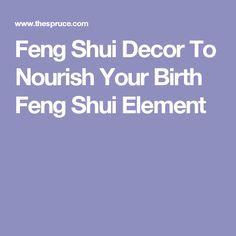Feng Shui Decor To Nourish Your Birth Feng Shui Element