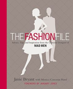 The Fashion File  Advice, Tips, and Inspiration from the Costume Designer of Mad Men