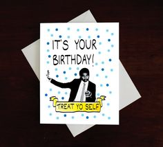 Treat Yo Self Birthday Card, Parks and Rec Card, Tom Haverford, Donna Meagle Card