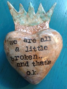 Broken Together paper clay heart                                                                                                                                                     More