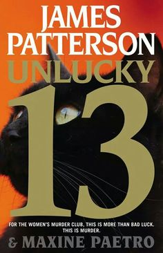 Read Unlucky 13 (Women's Murder Club thriller suspense book by James Patterson . The Women's Murder Club is stalked by a killer with nothing to lose. San Francisco Detective Lindsay Boxer is loving he I Love Books, Great Books, New Books, Books To Read, James Patterson, Thriller Books, Mystery Thriller, After Life, Book Authors
