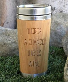 Look at this #zulilyfind! 12.8-oz. 'There's A Chance This Is Wine' Bamboo Travel Mug #zulilyfinds