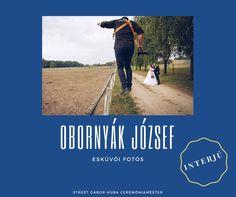 Obornyák József esküvői fotós (Pillanatvadász) - INTERJÚ