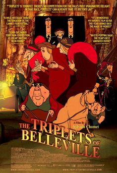 The Triplets of Belleville (Les triplettes de Belleville) ★★★★ The Triplets of Belleville is the kind of absolutely goofy movie that makes you wonder what you have been through - it made me smile over and over again – particularly when the French start having digs at the Americans