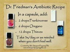 Essential oil ~Antibiotic formula - works as powerful anti-inflammatory as well. from: Dr. Friedmans