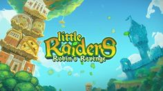 Little Raiders: Robin's Revenge by Ubisoft Little Raiders is a wonderful mixture of adventure, combat and building experience. Mortal Kombat 1, Raiders, Revenge, Cheating, Product Launch, Robins, Buildings, Tools, Instruments