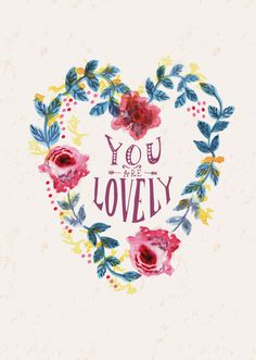 For a little girls room - You Are Lovely by Rosie Harbottle Pretty Words, Beautiful Words, Cool Words, Beautiful Life, Words Quotes, Me Quotes, Sayings, Beauty Quotes, Girly Quotes