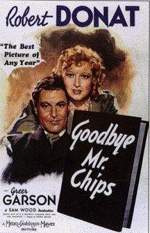 Goodbye, Mr. Chips.  Sam Woods, 1939.  Robert Donat, Greer Garson.