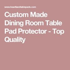 Table Pads For Dining Rooms Can Leave Style Quotient Heartland - Table pad manufacturers