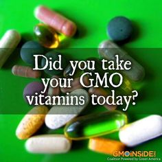 Did you take your GMO vitamins today? Learn more here: http://www.onegreenplanet.org/natural-health/are-there-gmos-in-your-vitamins/