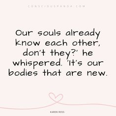 #soulmates #twinflames #lovequotes - Karen Ross
