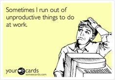 funny-eCards-151-unproductive-work