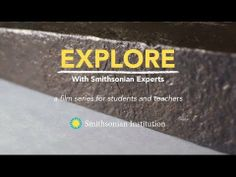 This video series, Explore with Smithsonian Experts, connects students and teachers with the skill and technique of Smithsonian experts who describe their work at our nation's museums. In each short film, experts introduce new ways to observe, record, research and share, while using real artifacts and work experiences. Supports Common Core ELA standards.