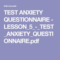 TEST ANXIETY QUESTIONNAIRE - LESSON_5_-_TEST_ANXIETY_QUESTIONNAIRE.pdf