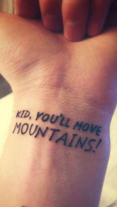 Kid You'll move the mountains inspiration, inspiring tattoo, minimal tattoo idea, tattoo idea, wrist tattoo, wrist tattoo idea http://tattoo-designs.us/kid-youll-move-the-mountains/