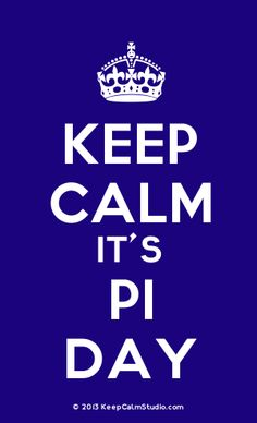 Keep Calm It's Pi Day