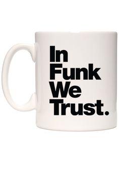 In Funk We Trust #MUG