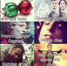 Jingle Bells Quarter Quell Happy Hunger Games Peeta Dies Katniss Cries And Finnick Saves The Day! Lol love that Hunger Games Memes, The Hunger Games, Hunger Games Fandom, Hunger Games Catching Fire, Hunger Games Trilogy, Catching Fire Funny, Catching Fire Quotes, Hunger Games Party, Tribute Von Panem