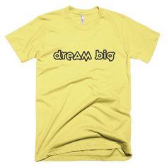 """Dream Big- Black"" American Apparel t-shirt"