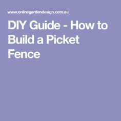 DIY Guide - How to Build a Picket Fence