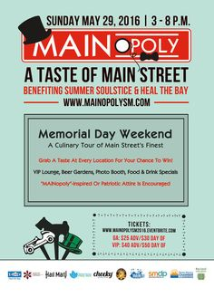 The 3rd Annual MAINopoly: Taste of Main Street event will take place at the street's best food and beverage establishments to raise funds for Summer SOULstice and Heal the Bay. MAINopoly is a fun, interactive community event that mirrors the classic board game, and gives participants a culinary walking tour of Main Street's finest restaurants, juiceries, ice cream stores, coffee shops and more. Visit www.xplorela.com for more info.
