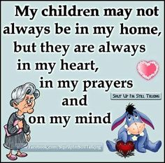 My children are aways in my heart, thoughts and prayers! I Love My Son, Love My Family, To My Daughter, My Purpose In Life, Call My Mom, My Prayer, Prayer Board, Just Friends, Mothers Love