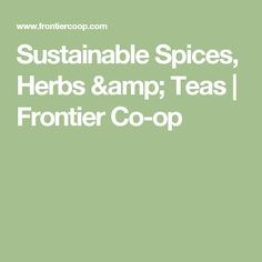 Sustainable Spices, Herbs & Teas | Frontier Co-op