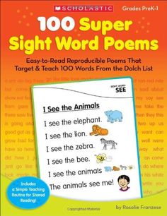 100 Super Sight Word Poems: Easy-to-Read Reproducible Poems That Target & Teach 100 Words From the Dolch List by Rosalie Franzese