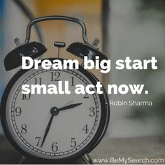 """""""Dream big start small act now. Good Moring Quotes, Robin Sharma, Morning Quotes, Dream Big, Good Morning, Acting, Day, Buen Dia, Bonjour"""