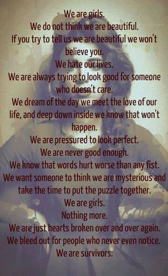 I made a thing! The picture is edited by me and the words are my own :) It is called We are girls (which is pretty obvious) haha love ya xx
